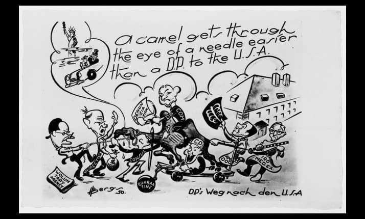 'A camel gets through the eye of a needle easier than a DP to the USA'. A political cartoon showing obstacles impeding immigration of displaced persons to the USA after WWII.