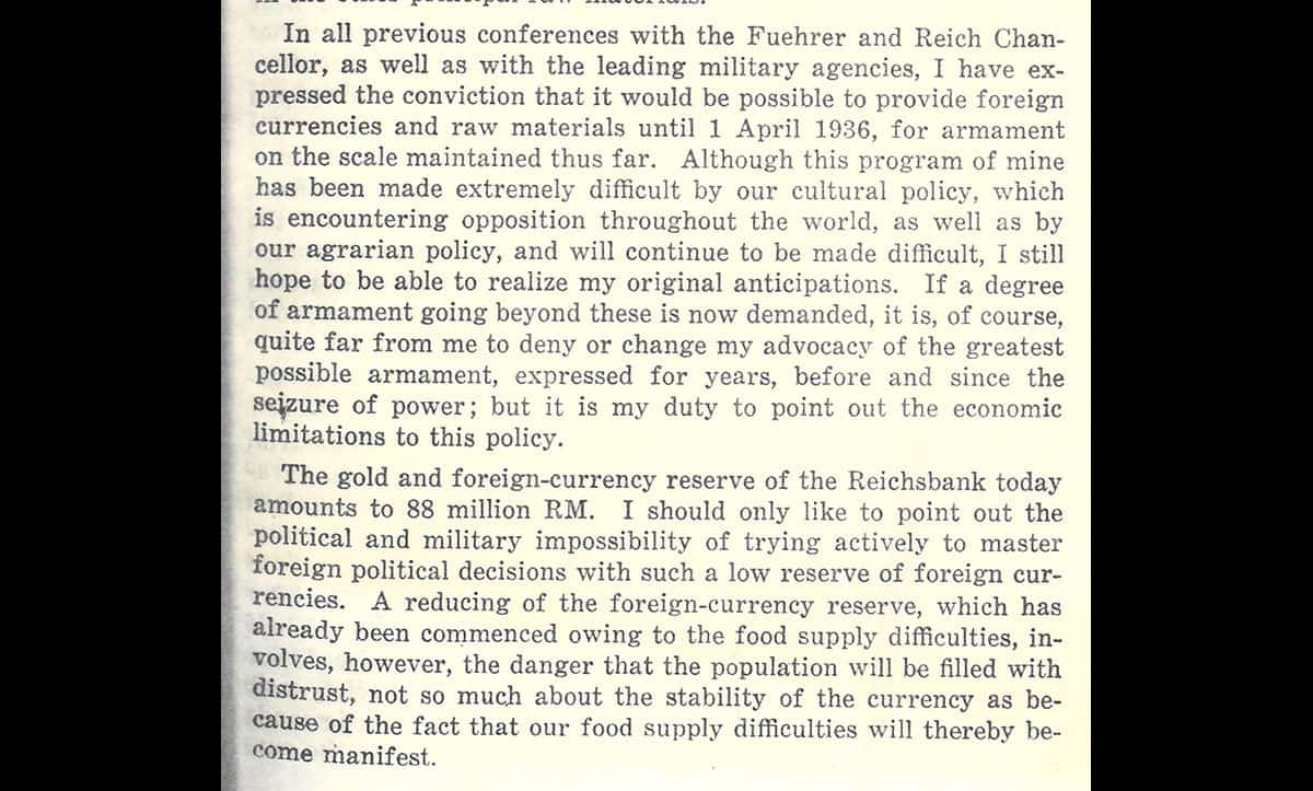 This letter was written by President of the Reichsbank Hjalmar Schacht and highlights the effects of the Nazis antisemitic cultural policy on Germany's international reputation and foreign loans. The letter clearly states Schacht's reservations about further rearmament and aggressive foreign policy. It was these reservations, instead of a blind obedience to the Führer, which led to Hermann Göring being appointed his superior in 1936.