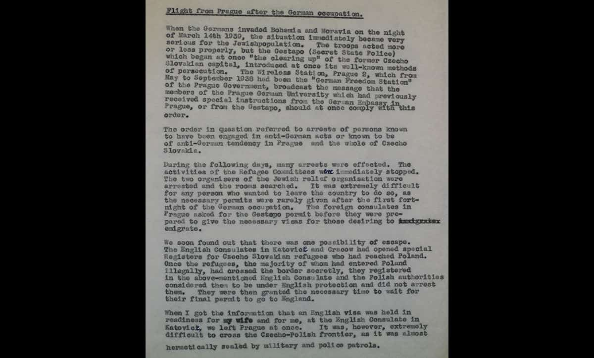 This report was by a Czech civil servant who escaped Czechoslovakia shortly after the German occupation. The report details conditions for Jews in the immediate aftermath of the invasion, and the rare opportunity by which the author and his wife were able to escape.