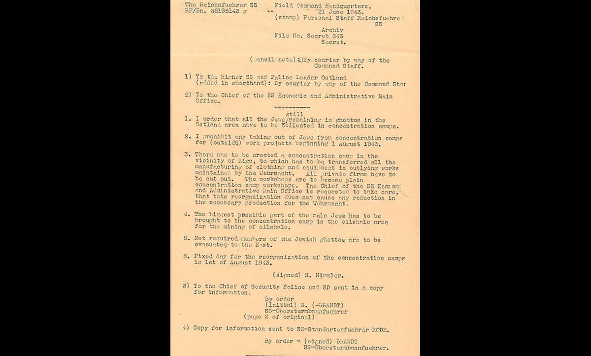 This order from Himmler, issued on 21 June 1943, highlights the escalation of policy against Jews following the Wannsee Conference - from ghettoisation to extermination. This order states that all Jews remaining in ghettos in the Ostland area have to be concentrated in concentration camps 'or evacuated to the East'. 