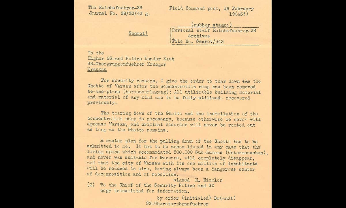 Following the armed resistance in January 1943, Himmler sent this order to tear down and destroy the Warsaw Ghetto. This document is a translation used in the Nuremberg War Crimes Trials.