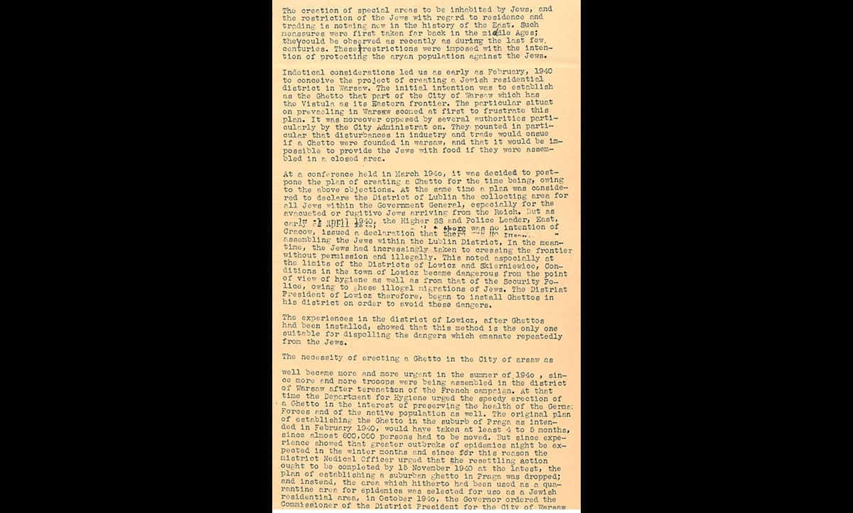 This file is part of the Stroop Report, a report prepared by SS Commander General Jürgen Stroop detailing the events of the Warsaw Ghetto Uprising. Here, Stroop offers an insight into why the Warsaw Ghetto in particular was created.  This document is a translation used in the Nuremberg War Crimes Trials.