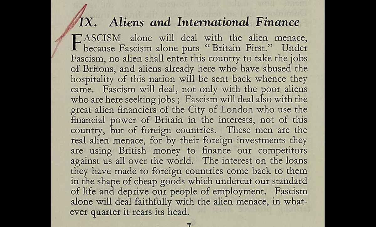 An extract from a British Union of Fascists pamphlet published in 1933 and entitled '10 points of Fascist Policy'. This page shows point nine of the policy which discusses the BUF's stance towards people they deem not British. It also refers to the antisemitic conspiracy theory that Jews control the international economy.