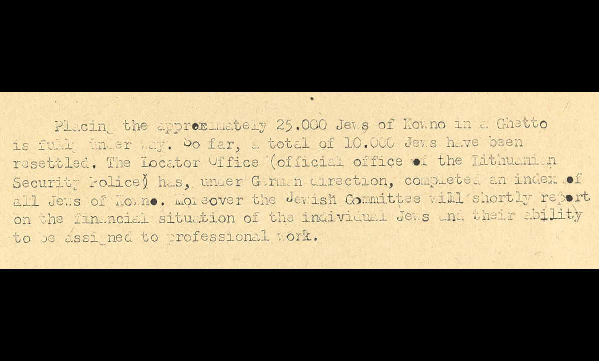 The report goes on to discuss the creation of the Kovno Ghetto, and the collaboration of the Lithuanian Security Police in collecting names of all Jews in Kovno.