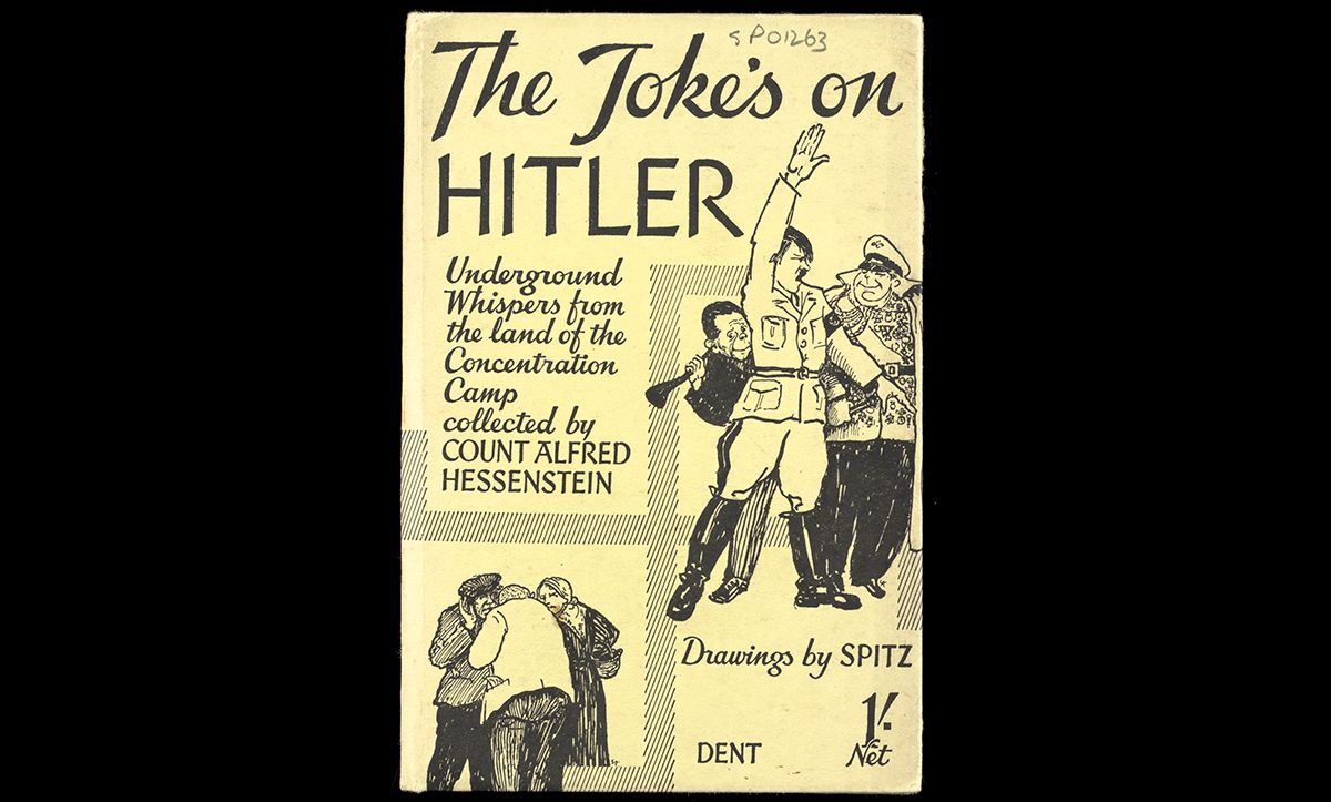 Anti-Nazi jokes were one way of expressing discontent with the Nazi regime. In 1939, Count Alfred Hessenstein (who was previously part of the German Grand Duchy of Hesse and had emigrated to Britain) collected and published this volume entitled The Joke's on Hitler – Underground Whispers from the Land of the Concentration Camp.