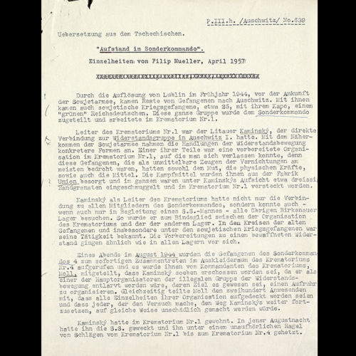 A report by Filip Müller, a Slovakian Jew who was incarcerated in Auschwitz, discussing a resistance network involving the Sonderkommando in that camp. In the report, Muller describes how the network was uncovered in 1944.