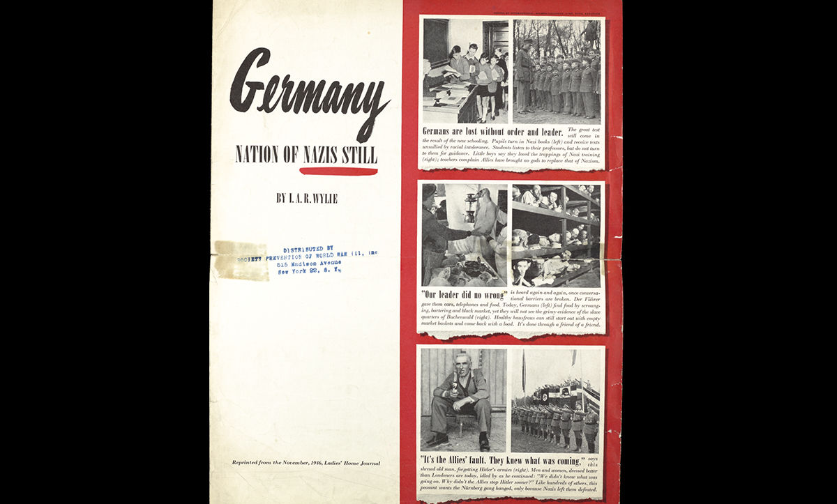 This pamphlet was adapted from an article originally printed in the Ladies' Home Journal, an American magazine aimed at women, in November 1946. The pamphlet was written by I.A.R Wylie and entitled Germany: Nation of Nazis Still. The pamphlet has an anti-German tone, and suggests that the citizens in Germany remained indoctrinated in, and sympathetic to, Nazi ideology after the Second World War.