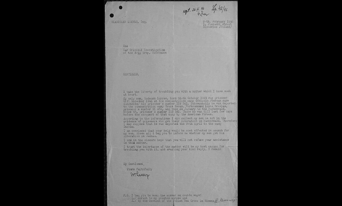 A letter in the ITS archive written by Władysław Lukrec on 9 February 1946 when searching for his son, Tadeusz Lukrec, who had been imprisoned in Auschwitz, Gross-Rosen, and Buchenwald. Władysław wrote to as many as organisations as possible to find him, but the archive does not contain information on if they were ever reunited.