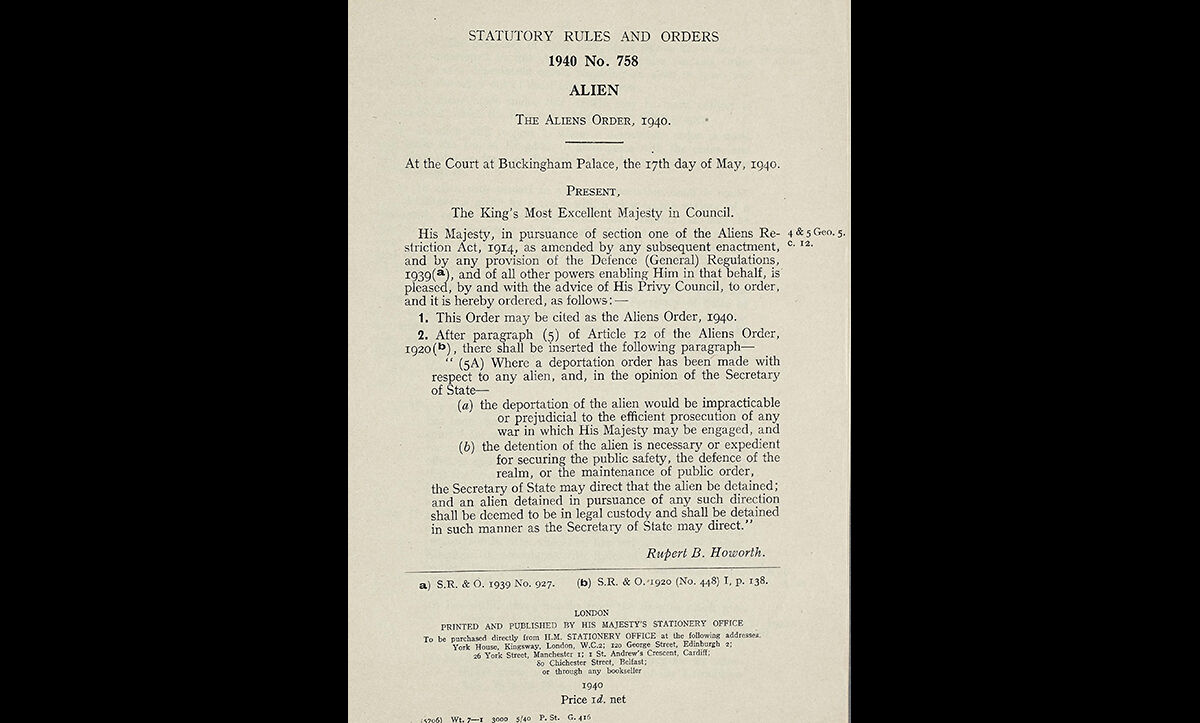 A copy of The Aliens Act of 1940 passed by the British Government, which allowed for the mass detention of enemy aliens.