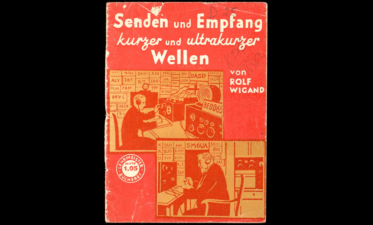 A pamphlet entitled 'Sending and receiving of short and ultra-short waves. 1, reception technology' published by Rolf Wigand in 1938, which conceals anti-Nazi instructions on how to build and operate a secret wireless station to receive and listen to anti-fascist broadcasts.
