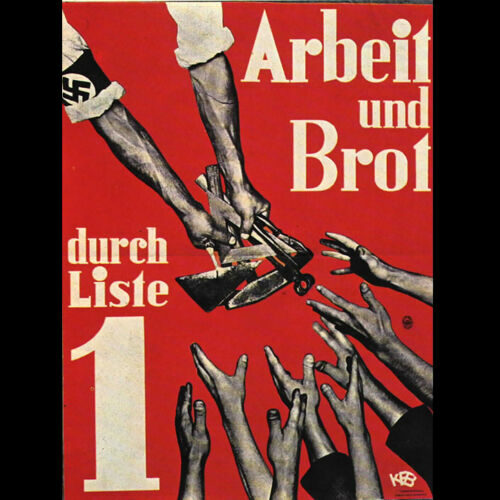 A Nazi Party election poster produced in the early 1930s using the slogan 'work and bread'.